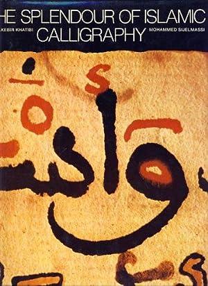 The Splendour of Islamic Calligraphy: Khatibi, Abdelkebir and