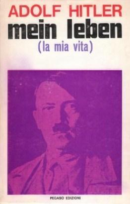 Mein Leben ( La mia vita ): Adolf Hitler