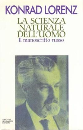 La Scienza Naturale dell'Uomo - Il manoscritto: Konrad Lorenz