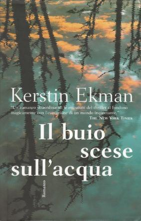 Il Buio Scese sull'Acqua: Kerstin Ekman