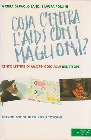 Cosa c'entra l'AIDS con i maglioni? - Cento lettere di amore-odio alla Benetton: A cura ...