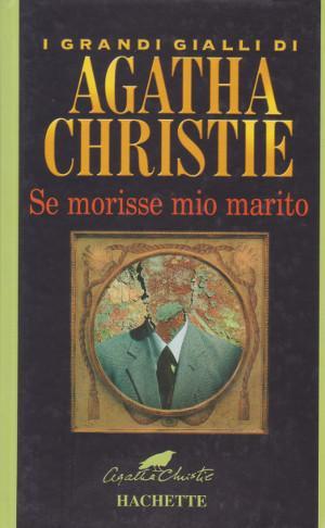 Se Morisse Mio Marito: Agatha Christie