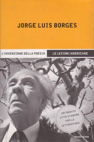 L'Invenzione della Poesia - Le lezioni americane: Jorge Luis Borges