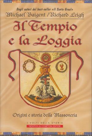 Il Tempio e la Loggia - Origini: Michael Baigent -