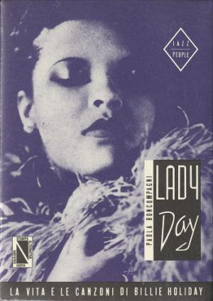 Lady Day - La vita e le canzoni di Billie Holiday