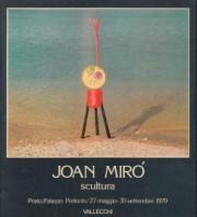 Scultura 1931-1972 - Joan Mirò: Testi di Jacques