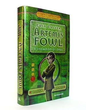 Artemis Fowl - L'Inganno di Opal: Eoin Colfer