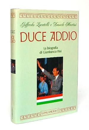 Duce Addio - La biografia di Gianfranco Fini: Goffredo Locatelli e Daniele Martini