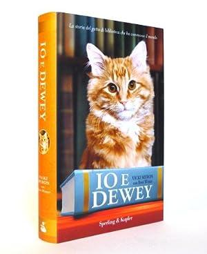 Io e Dewey - La storia del gatto di biblioteca che ha commosso il mondo: Vicki Myron con Bret ...