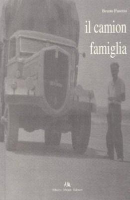 Il Camion Famiglia: Bruno Pasetto