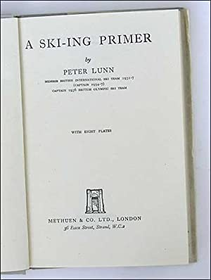 A Ski-ing Primer.: Peter Lunn.