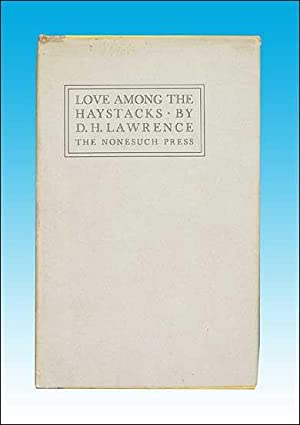 Love Among the Haystacks & Other Pieces, With a Reminiscence by David Garnett: D H Lawrence.