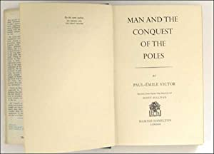 Man and the Conquest of the Poles.: Paul Emile Victor.