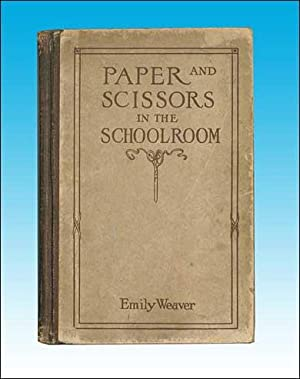 Paper and Scissors in the Schoolroom: Emily Weaver