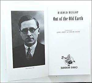 Out of the Old Earth.: Harold Heslop. Ed. Andy Croft and Graeme Rigby.