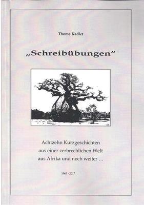 Schreibübungen - Achtzehn Kurzgeschichten aus einer zerbrechlichen: Kadiet, Thomé