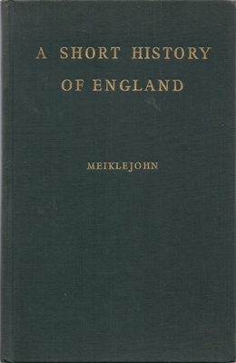 Meiklejohn - A Short History of England 2000 BC to AD 1957