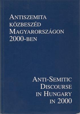 Antiszemita Kösbeszéd Magyarországon 2000-ben / Anti-Semitic Discourse: Géro, András /