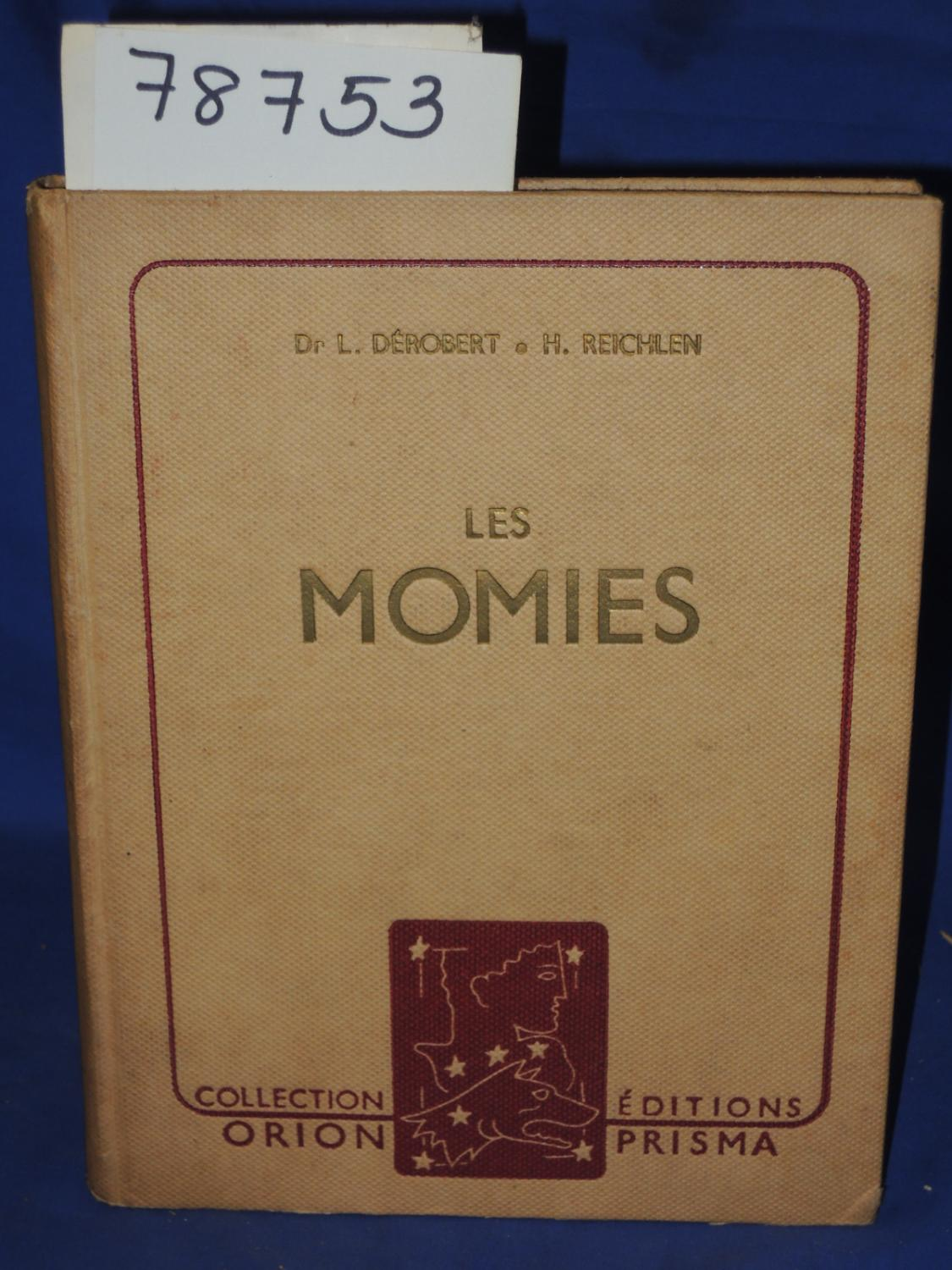 Momies Derobert, L. Good Hardcover Previous owner sticker on front end paper; writings on front pre-end paper;pages browning; black & white pictures; book is translated in french DATE P
