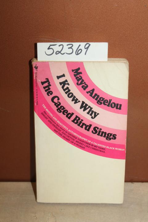 I Know Why The Caged Bird Sings By Maya Angelou First Edition