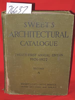 Sweet's Architectural Catalogue Twenty First Annual Edition 1926-1927 Section A: Sweet's