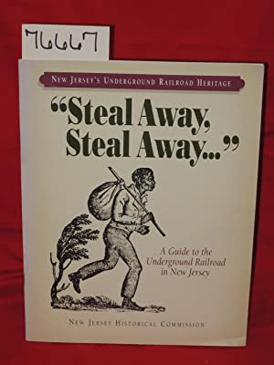 Steal Away, Steal Away A Guide to the Underground Railroad in New Jersey: New Jersey Historical ...