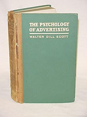 The Psychology of Advertising: Scott, Walter Dill