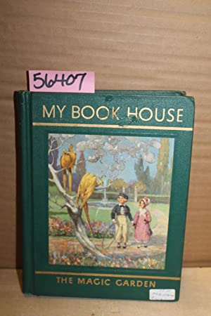 The Magic Garden of My Book House: Miller, Olive Beaupre