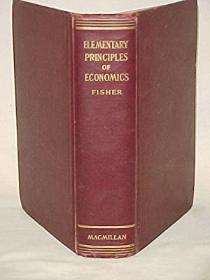 Elementary Principles of Economics GIFT QUALITY: Fisher, Irving
