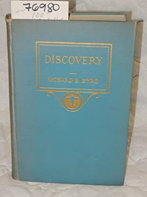 Discovery The Story of The Second Byrd Antarctic Expedition: Byrd, Richard Evelyn and Swanson, ...
