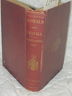 Morals and Dogma of the Ancient and: Supreme Council of