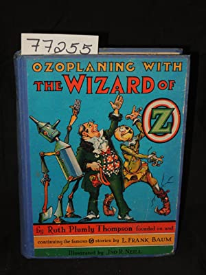 Ozoplaning with the Wizard of OZ: Neill, John R. and Baum, Frank
