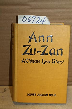 Ann Zu-Zan: A Chinese Love Story: Miln, Louise Jordan
