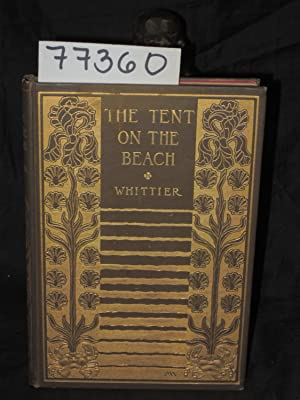 The Tent on the Beach and Dramatic Lyrics: Whittier, John Greenleaf