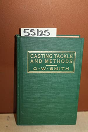 Casting Tackle and Methods: Smith, O. W.