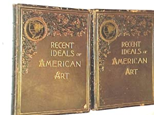 Recent Ideals of American Art 2 Volumes: Sheldon, George William