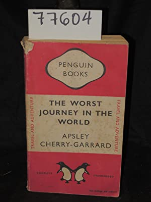 The Worst Journey in the World Antarctic 1910-13 2 Volume in 1: Garrard, Ashely Cherry