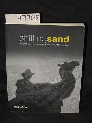 Shifting Sand An Anthology of Sand Sculptures: Tan, JOOheng