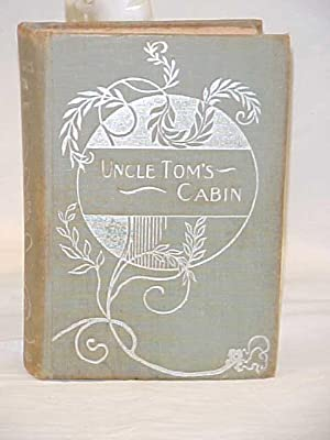 Uncle Toms Cabin Vol: I: Stowe, Harriet Beecher