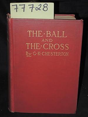 The Ball and The Cross: Chesterton, Gilbert K.