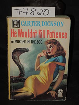 He Wouldn't Kill Patience or Murder in the Zoo: Dickson, Carter