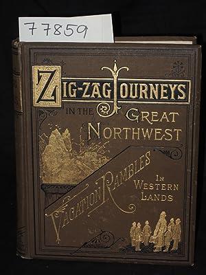ZIGZAG JOURNEYS IN THE GREAT NORTHWEST OR: Butterworth,Hezekiah