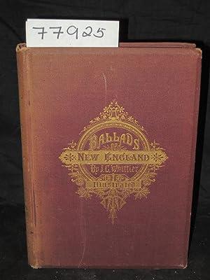 BALLADS OF NEW ENGLAND: Whittier, John Greenleaf