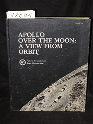 APOLLO OVER THE MOON: A VIEW FROM ORBIT: Masursky, Harold, G. W. Colton, and El-Baz, Farouk