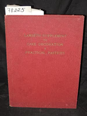 Lambeth's Supplement to Cake Decoration and Practical: Lambeth, Joseph A.