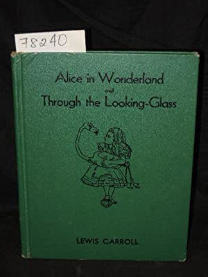 Alice in Wonderland and Through the Looking Glass: Carroll, Lewis