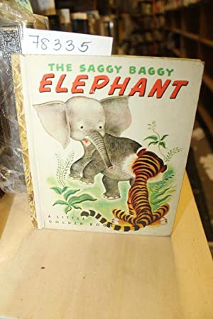 THE SAGGY BAGGY ELEPHANT: K. and B.