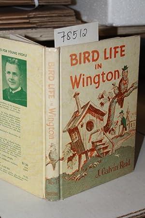 BIRD LIFE IN WINGTON: Reid, J. Calvin