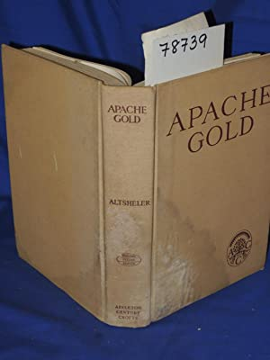 APACHE GOLD A STORY OF THE STRANGE SOUTHWEST: Altsheler, Joseph A.