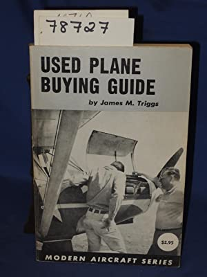 Used Plane Buying Guide - Modern Aircraft: Triggs, James M.